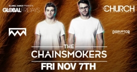 The Chainsmokers: Global Fridays @ The Church Nightclub